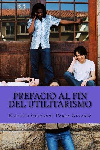 Prefacio Al Fin Del Utilitarismo por Kenneth Parra Álvarez