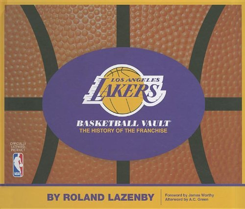 Los Angeles Lakers Basketball Vault: The History of the Franchise by Roland Lazenby (2011-10-23)