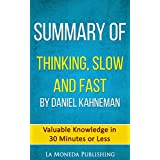 Summary of Thinking, Fast and Slow by Daniel Kahneman: Valuable Knowledge in Less Than 30 Minutes (English Edition)