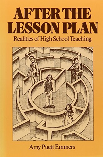 After the Lesson Plan: The Realities of High School Teaching by Amy Puett Emmers (1981-09-01) par Amy Puett Emmers