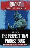 The Perfect Thai Phrasebook: Volume 3 (Quest: Quick, Easy, Simple Thai)