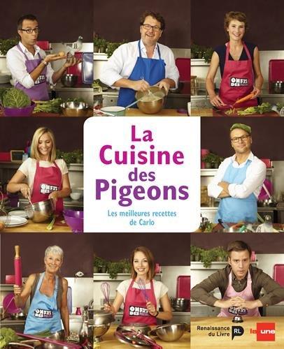 La cuisine des pigeons : Les meilleures recettes de Carlo