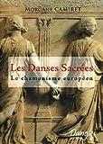 Les Danses Sacrées - Le chamanisme européen