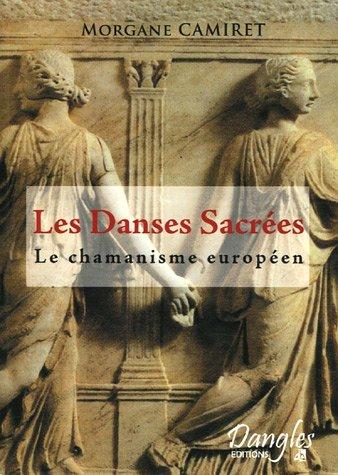 Les Danses Sacrées : Le chamanisme européen