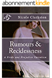 Rumours & Recklessness: A Pride and Prejudice Variation (English Edition)