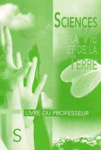 Sciences de la vie et de la Terre : Terminale S, programme 2002 (guide pédagogique)