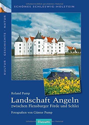 Landschaft Angeln - zwischen Flensburger Förde und Schlei (Schönes Schleswig-Holstein. Kultur - Geschichte - Natur)