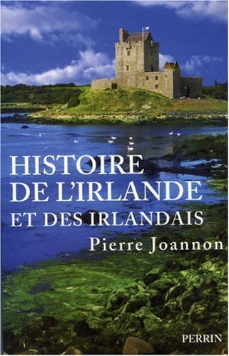 Histoire de l'Irlande et des irlandais par Pierre Joannon