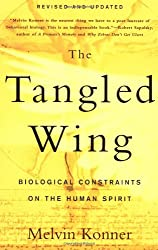 [(The Tangled Wing: Biological Constraints on the Human Spirit)] [Author: Samuel Candler Dobbs Professor in the Department of Anthropology and the Program in Neuroscience and Behavioral Biology Melvin Konner] published on (February, 2003)