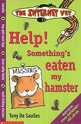 Help! Something's Eaten My Hamster! (Internet Vet)