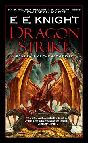 Dragon Strike: Book Four of the Age of Fire by E.E. Knight(2012-03-06)