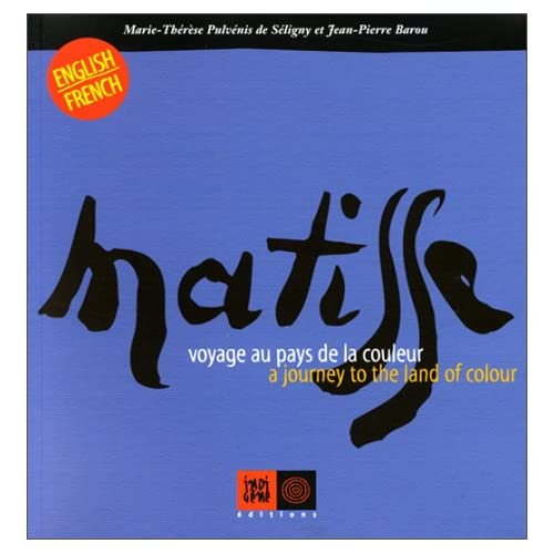 Matisse: Voyage au pays de la couleur - A Journey to the Land of Colour