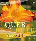 Querbeet Band 7 (2016): Das große Gartenjahrbuch 2016 (avBuch im Cadmos Verlag)