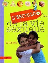 L'Encyclo de la vie sexuelle : 10-13 Ans par Jacqueline Kahn-Nathan