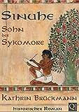 Sinuhe, Sohn der Sykomore: Historischer Roman aus dem alten Ägypten