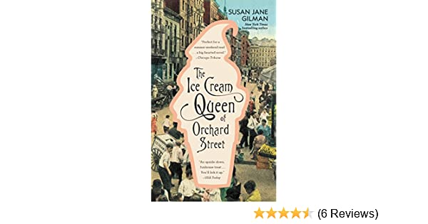 c23985080 The Ice Cream Queen of Orchard Street  A Novel eBook  Susan Jane Gilman   Amazon.co.uk  Kindle Store