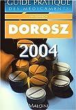 Guide pratique des médicaments - Dorosz 2004