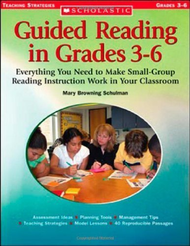 Guided Reading in Grades 3?6: Everything You Need to Make Small-Group Reading Instruction Work in Your Classroom (Scholastic Teaching Strategies) by Schulman, Mary Browning, Schulman, Mary (2006) Paperback