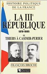 La IIIe république 1870-1895 de Thiers à Casimir-Perier