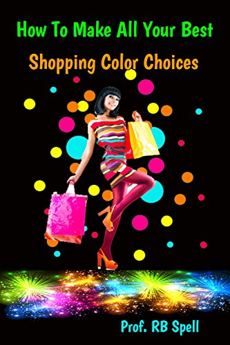 How to Make All Your Best Shopping Color Choices (English Edition)