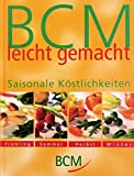 BCM leicht gemacht. Saisonale Köstlichkeiten.