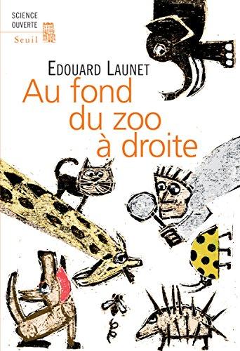 Livre Au fond du zoo à droite: Découvertes récentes et intéressantes sur le règne animal pdf ebook