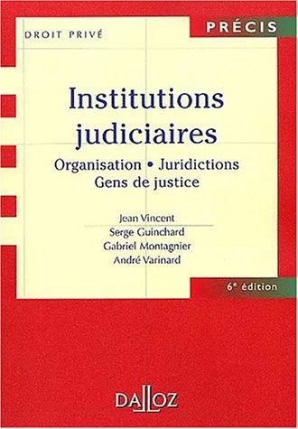 Institutions judiciaires : Organisation, juridiction, gens de justice, 6e édition par Collectif