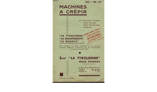 Amazonfr Machines Crpir La Tyrolienne La Le Moustic Tarif Er Mai Daignas  Michel La Tyrolienne Livres With Crepir A La Tyrolienne
