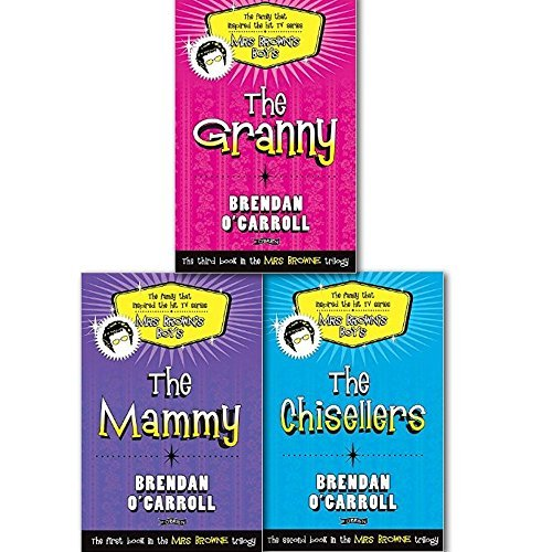 Brendan O'Carroll Mrs Browne Trilogy Collection 3 Books Set(The Family that inspired the hit TV Series), (The Granny, The Chisellers and The Mammy) by Brendan O'Carroll (2015-11-09)