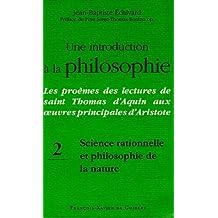 Une introduction à la philosophie : Les proèmes des lectures de saint Thomas d'Aquin aux oeuvres principales d'Aristote : Tome 2, Science rationnelle et philosophie de la nature