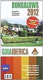 Guia iberica de bungalows 2012 - España/ Portugal/ Andorra (Guia Ibericas (ocitur))
