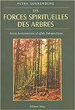 les forces spirituelles des arbres forces fondamentales et effets th?rapeutiques