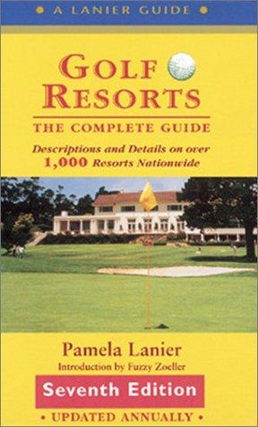 Golf Resorts: The Complete Guide por Pamela Lanier