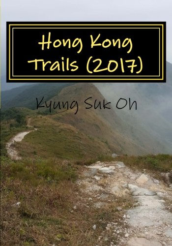 Hong Kong Trails (2017): (Full Color) Pat Sin Leng, the 8 Summits of Celestial Beings. Celestial 8