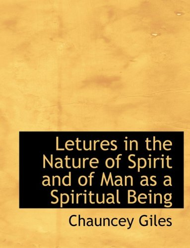 Letures in the Nature of Spirit and of Man as a Spiritual Being (Large Print Edition)