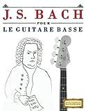 J. S. Bach pour le Guitare Basse: 10 pièces faciles pour le Guitare Basse débutant livre