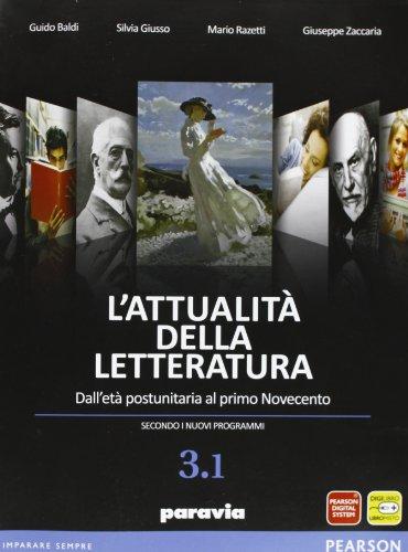 Attualit della letteratura. Vol. 3A. Per le Scuole superiori. Con espansione online