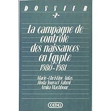 La campagne de contrôle des naissances en Égypte: 1980-1981 (Dossiers du Cedej)