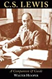 C. S. Lewis: The Companion and Guide