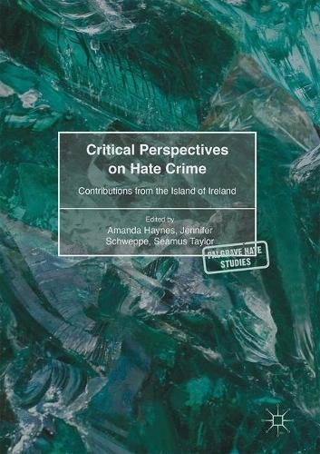 critical-perspectives-on-hate-crime-contributions-from-the-island-of-ireland-palgrave-hate-studies
