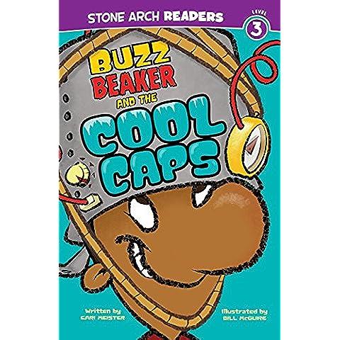 Buzz Beaker and the Cool Caps (Buzz Beaker Books)