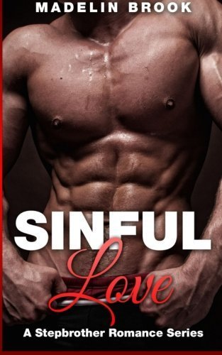 Sinful Love (A Stepbrother Romance Series) (Volume 1) by Madelin Brook (2015-05-01)