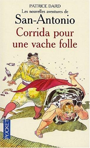 Corrida pour une vache folle par Patrice Dard
