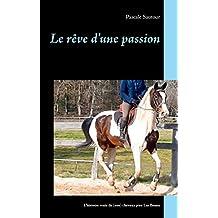 Le rêve d'une passion: L'histoire vraie de (nos) chevaux pies Las Benex