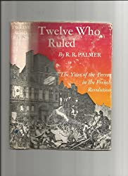 The Year of the Terror: Twelve Who Ruled France, 1793-94