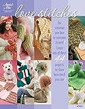 Love Stitches (Annie's Attic: Crochet)