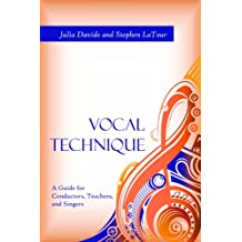 Vocal Technique: A Guide for Conductors, Teachers, and Singers