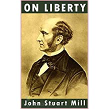 On Liberty [Oxford world's classics] (Annotated) (English Edition)