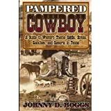 Pampered Cowboy: A Guide to Western Theme B and Bs, Hotels, Ranches and Resorts in Texas
