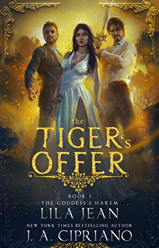 The Tiger's Offer: A Reverse Harem Fantasy (The Goddess's Harem Book 1)